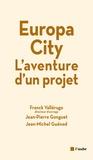 Franck Vallérugo et Jean-Pierre Gonguet - Europa City - L'aventure d'un projet.