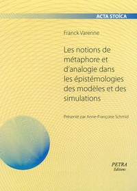 Franck Varenne - Les notions de métaphore et d'analogie dans les épistémologies des modèles et des simulations.