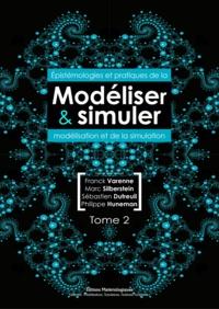 Franck Varenne et Marc Silberstein - Modéliser et simuler - Epistémologies et pratiques de la modélisation et de la simulation. Tome 2.