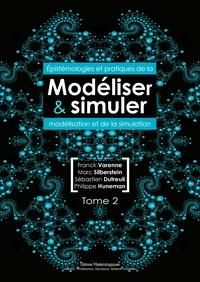 Franck Varenne et Marc Silberstein - Modéliser & simuler - Epistémologies et pratiques de la modélisation et de la simulation Tome 2.