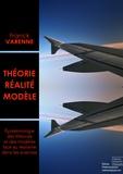 Franck Varenne - Théorie, réalité, modèle - Epistémologie des théories et des modèles face au réalisme dans les sciences.