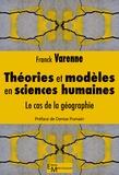 Franck Varenne - Théories et modèles en sciences humaines - Le cas de la géographie.
