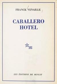 Franck Venaille - Caballero hôtel.