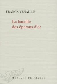 Franck Venaille - La bataille des éperons d'or.