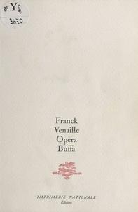 Franck Venaille - Opéra buffa.