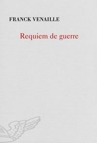 Franck Venaille - Requiem de guerre.