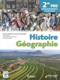 Franck Vergnenègre et Fabrice Barth - Histoire Géographie 2de Bac Pro enseignement agricole.