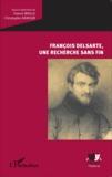 Franck Waille et Christophe Damour - François Delsarte, une recherche sans fin.