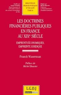 Les doctrines financières publiques en France au XIXe siècle - Emprunts économiques, empreinte juridique.pdf