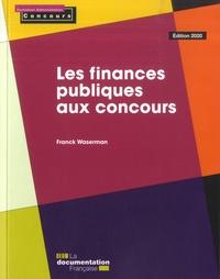 Manuel de téléchargement gratuit Les finances publiques aux concours par Franck Waserman in French PDB DJVU CHM 9782111459038