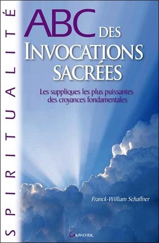 Franck-William Schaffner - ABC des Invocations sacrées.