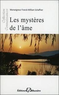 Franck-William Schaffner - Les Mystères de l'Ame.
