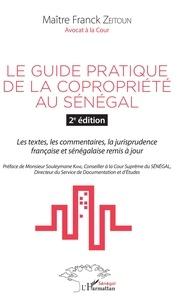 Franck Zeitoun - Le guide pratique de la copropriété au Sénégal - Les textes, les commentaires, la jurisprudence française et sénégalaise remis à jour.