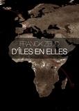 Franck Zeud - D'îles en elles.