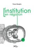 Franco Basaglia - L'Institution en négation.