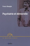Franco Basaglia - Psychiatrie et démocratie - Conférences brésiliennes.