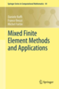 Franco Brezzi et Daniele Boffi - Mixed Finite Element Methods and Applications.