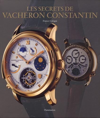 Franco Cologni - Le secrets de Vacheron Constantin - 250 ans d'histoire ininterrompue, Catalogue de montres depuis 1755.