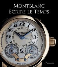 Franco Cologni et Gisbert Brunner - Montblanc - Ecrire le temps.