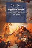Franco Crespi - Pourquoi la religion? - Réflexions sur le désir de transcendance et les limites de la pensée.