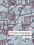 Franco Farinelli - De la raison cartographique.