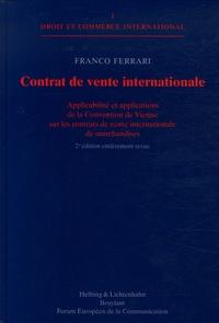 Franco Ferrari - Contrat de vente internationale - Applicabilité et applications de la Convention de Vienne sur les contrats de vente internationale de marchandises.