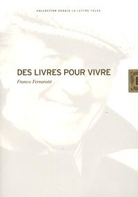 Franco Ferrarotti - Des livres pour vivre.