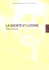 Franco Ferrarotti - La société et l'utopie.