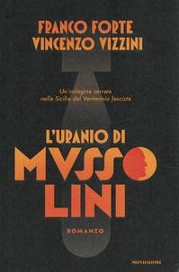 Franco Forte et Vincenzo Vizzini - L'uranio di Mussolini.