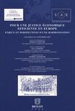 Franco Frattini et Guy Canivet - Pour une justice économique efficiente en Europe - Enjeux et perspectives d'une harmonisation.