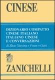 Franco Gatti et Zhao Xiuying - Cinese. Dizionario compatto cinese-italiano, italiano-cinese e conversazioni.