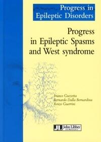 Franco Guzzetta et Bernardo Dalla Bernardina - Progress in Epileptic Disorders, Volume 4 - Progress in Epileptic Spasms and West syndrome.