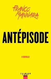 Franco Mannara - Antépisode.