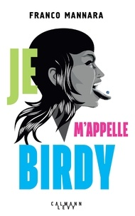 Franco Mannara - Je m'appelle Birdy.
