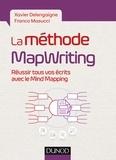 La méthode MapWriting - Réussir tous vos écrits avec le Mind Mapping.