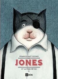 Franco Matticchio - Jones et autres rêves.