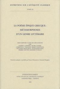 Franco Montanari et Antonios Rengakos - La poésie épique grecque : métamorphoses d'un genre littéraire.