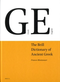 Franco Montanari - The Brill Dictionary of Ancient Greek.