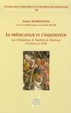 Franco Morenzoni - Le prédicateur et l'inquisiteur - Les tribulations de Baptiste de Mantoue à Genève (1430).