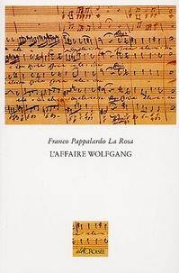 Franco Pappalardo La Rosa - L'Affaire Wolfgang.