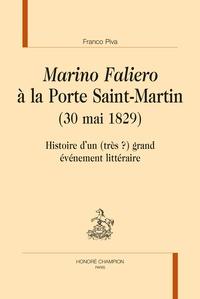 Franco Piva - Marino Faliero à la Porte Saint-Martin (30 mai 1829) - Histoire d'un (très ?) grand événement littéraire.