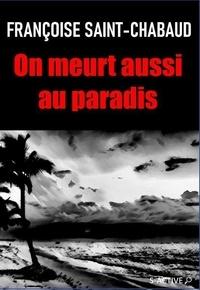 Franco Saint-chabaud - On meurt aussi au paradis.