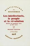 Franco Venturi - Les intellectuels, le peuple et la révolution - Histoire du populisme russe au XIXe siècle Tome 2.