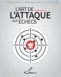 Franco Zenon - L'art de l'attaque aux échecs.