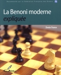 Franco Zenon - La Benoni moderne expliquée.