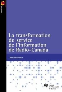 Francoeur - La transformation du service de l'information de Radio-Canada.