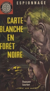 François A. Lourbet - Carte blanche en Forêt noire.