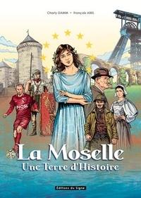 Téléchargez le livre pour kindle La Moselle  - Une terre d'histoire par François Abel, Charly Damm (French Edition) 9782746838024 RTF MOBI