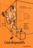 François Albera et Maria Tortajada - Ciné-dispositifs - Spectacles, cinéma, télévision, littérature.