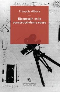 François Albera - Eisenstein et le constructivisme russe.